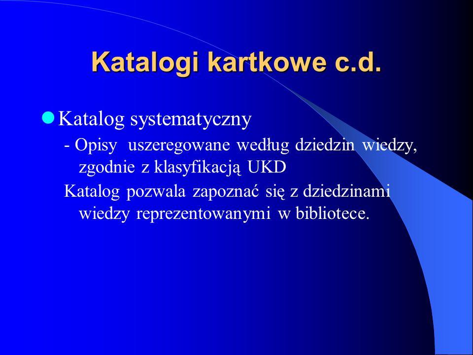 Katalogi kartkowe c.d. Katalog systematyczny