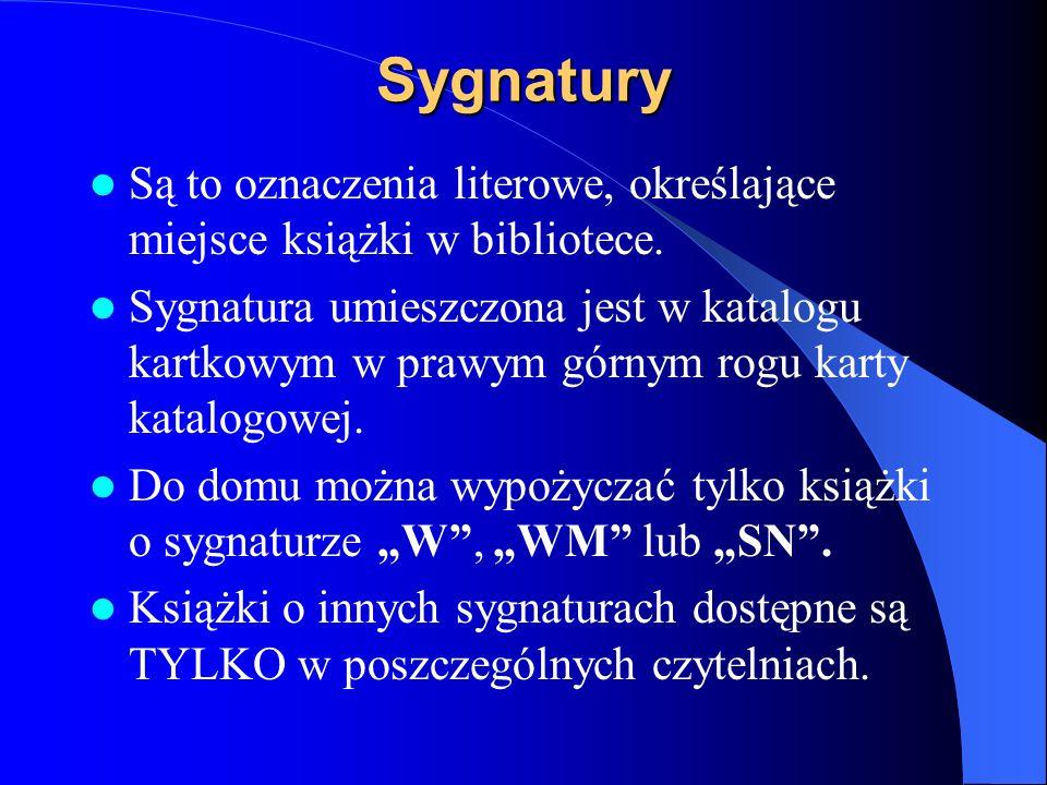 SygnaturySą to oznaczenia literowe, określające miejsce książki w bibliotece.