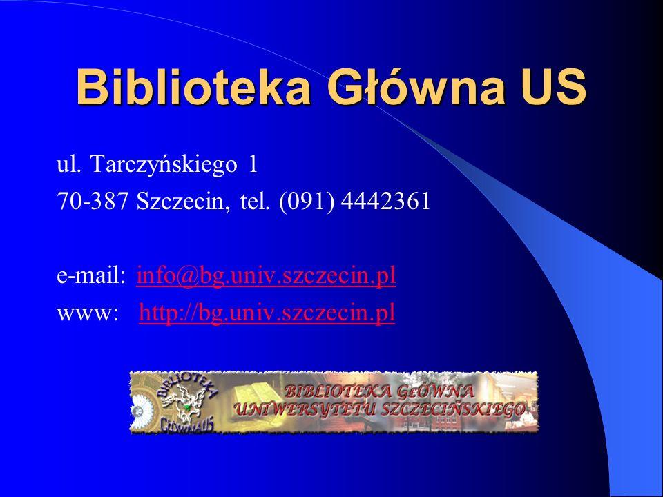 Biblioteka Główna US ul. Tarczyńskiego 1
