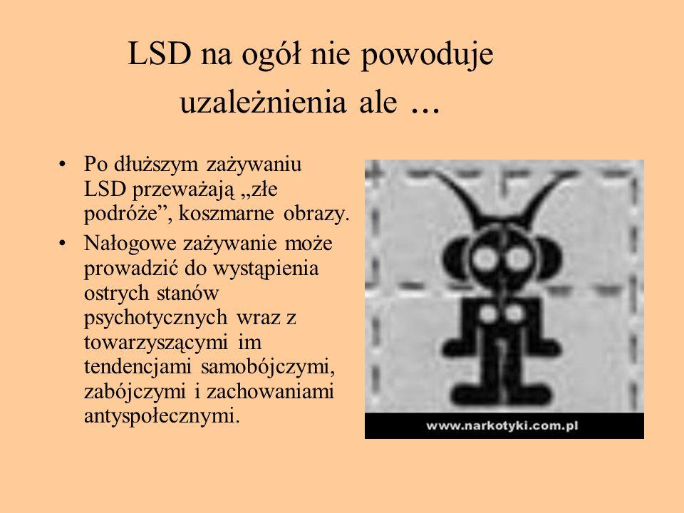 LSD na ogół nie powoduje uzależnienia ale ...
