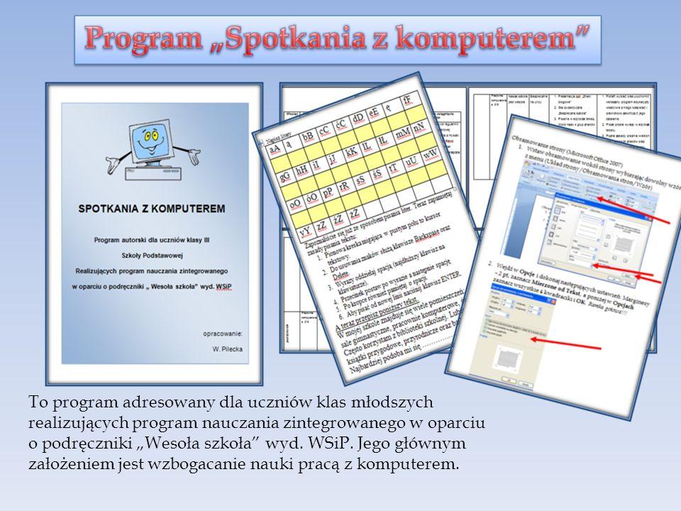 """To program adresowany dla uczniów klas młodszych realizujących program nauczania zintegrowanego w oparciu o podręczniki """"Wesoła szkoła wyd."""