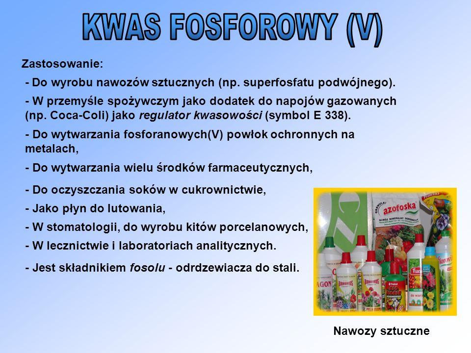 KWAS FOSFOROWY (V) Zastosowanie:
