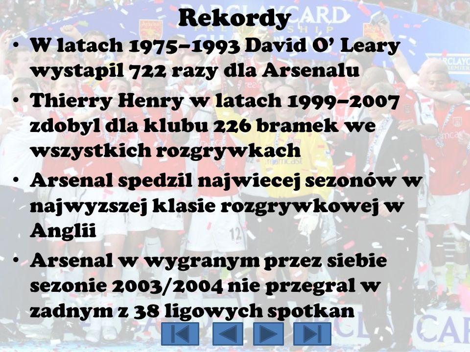 Rekordy W latach 1975–1993 David O' Leary wystapil 722 razy dla Arsenalu.