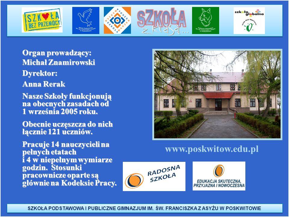 www.poskwitow.edu.pl Organ prowadzący: Michał Znamirowski Dyrektor:
