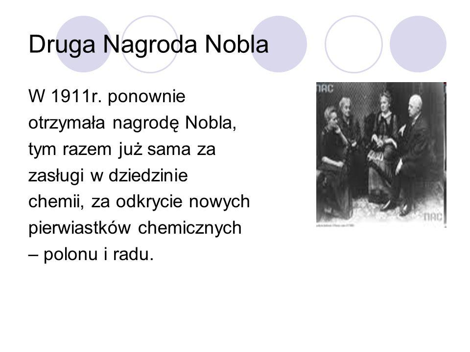 Druga Nagroda Nobla W 1911r. ponownie otrzymała nagrodę Nobla,