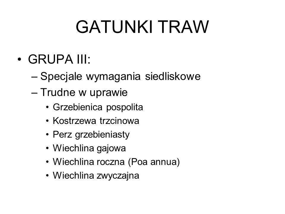GATUNKI TRAW GRUPA III: Specjale wymagania siedliskowe