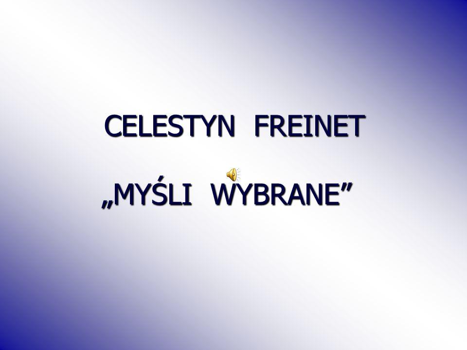"""CELESTYN FREINET """"MYŚLI WYBRANE"""