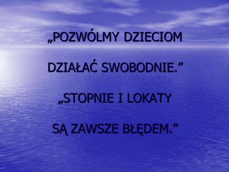 """""""POZWÓLMY DZIECIOM DZIAŁAĆ SWOBODNIE"""