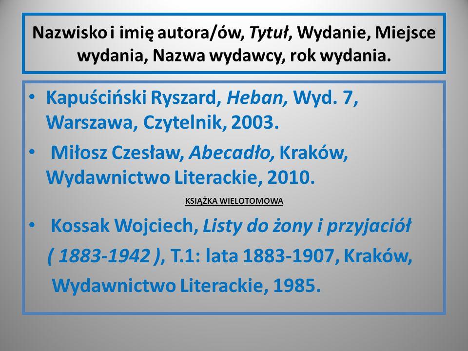 Kapuściński Ryszard, Heban, Wyd. 7, Warszawa, Czytelnik, 2003.