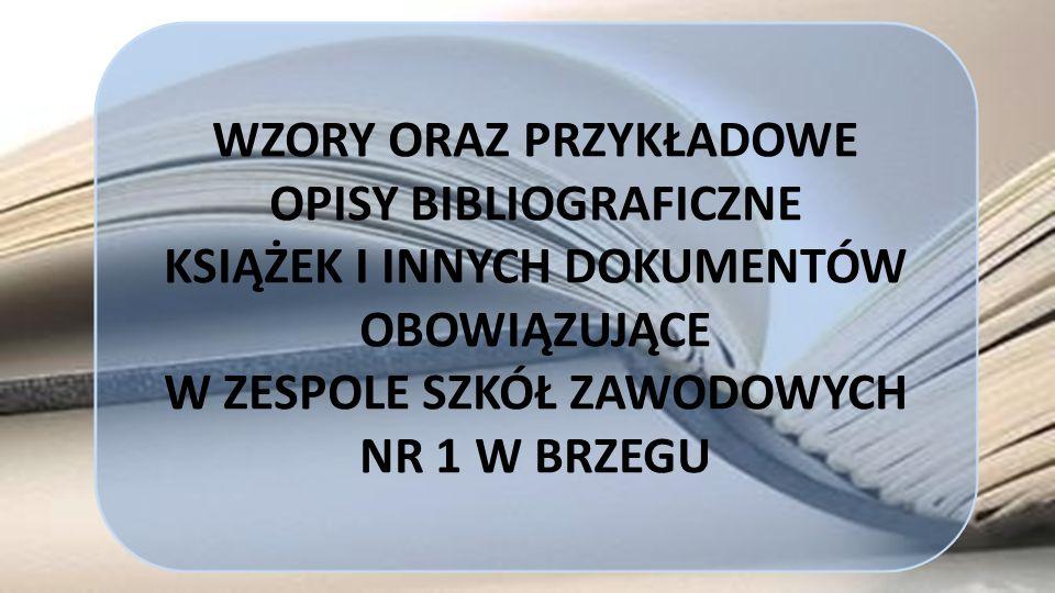 WZORY ORAZ PRZYKŁADOWE OPISY BIBLIOGRAFICZNE