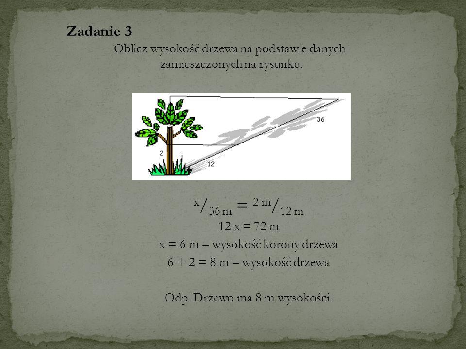 Zadanie 3. Oblicz wysokość drzewa na podstawie danych