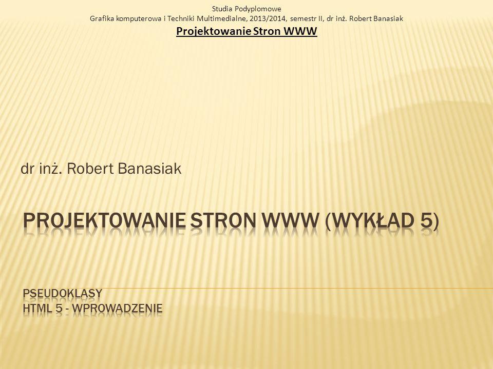 Projektowanie stron WWW (Wykład 5) PSEUDOKLASY HTML 5 - WPROWADZENIE