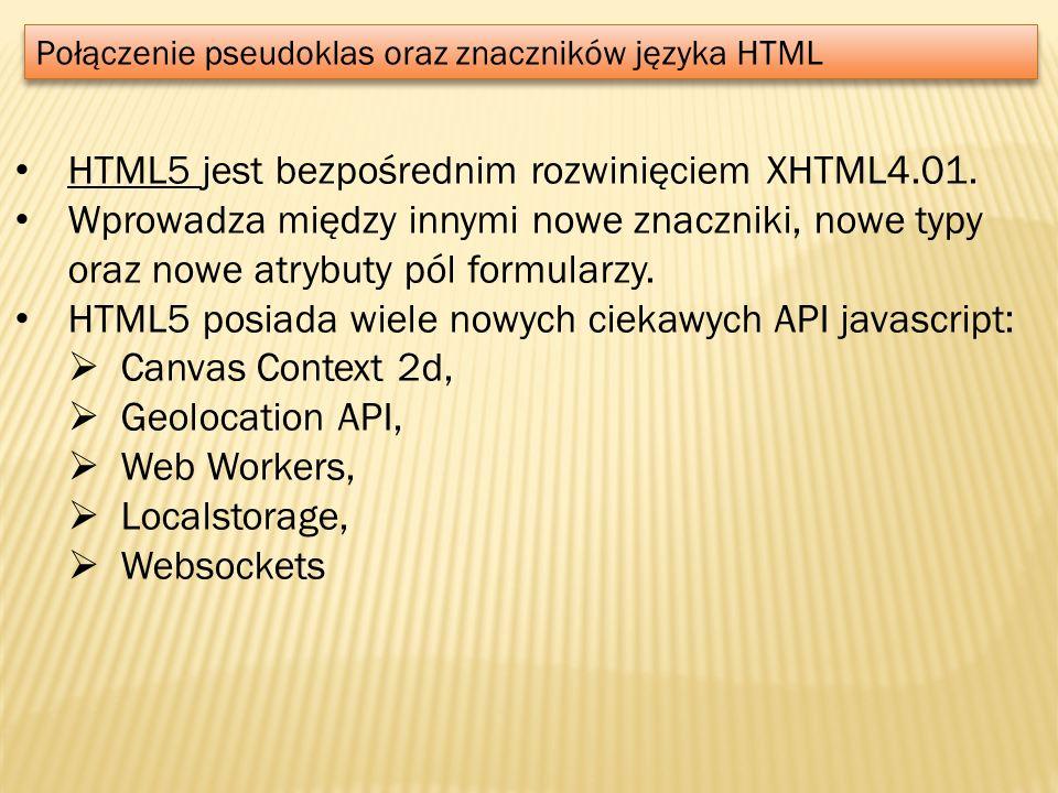 HTML5 jest bezpośrednim rozwinięciem XHTML4.01.