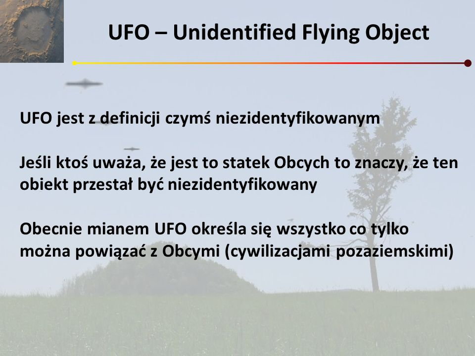 UFO – Unidentified Flying Object