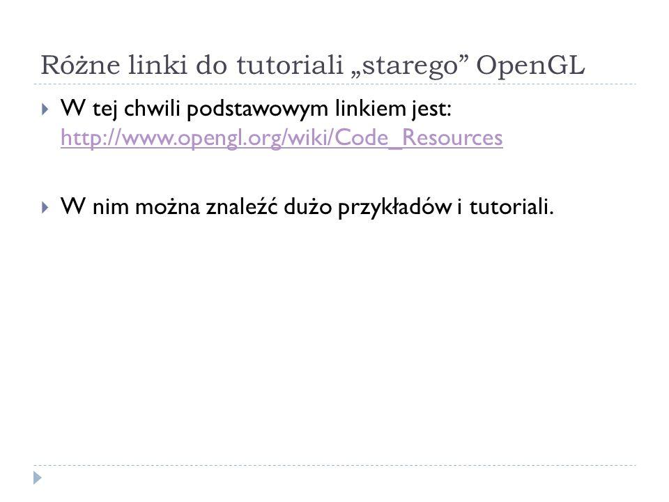"Różne linki do tutoriali ""starego OpenGL"
