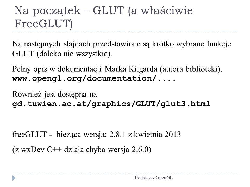 Na początek – GLUT (a właściwie FreeGLUT)