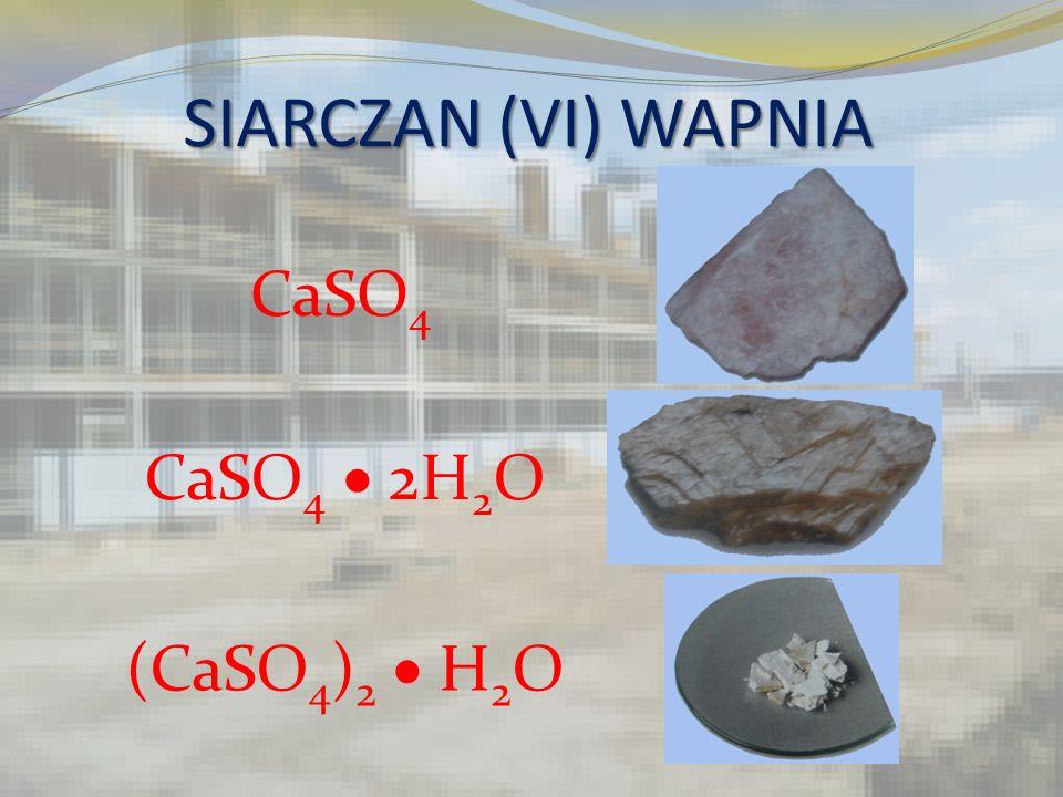 SIARCZAN (VI) WAPNIA CaSO4 CaSO4  2H2O (CaSO4)2  H2O
