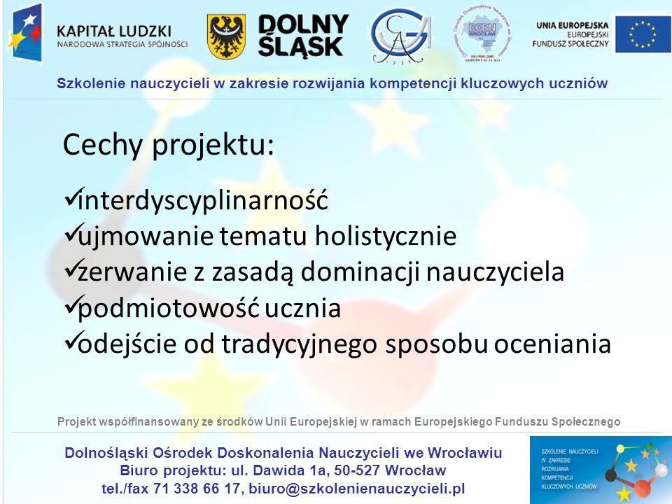Cechy projektu: interdyscyplinarność ujmowanie tematu holistycznie