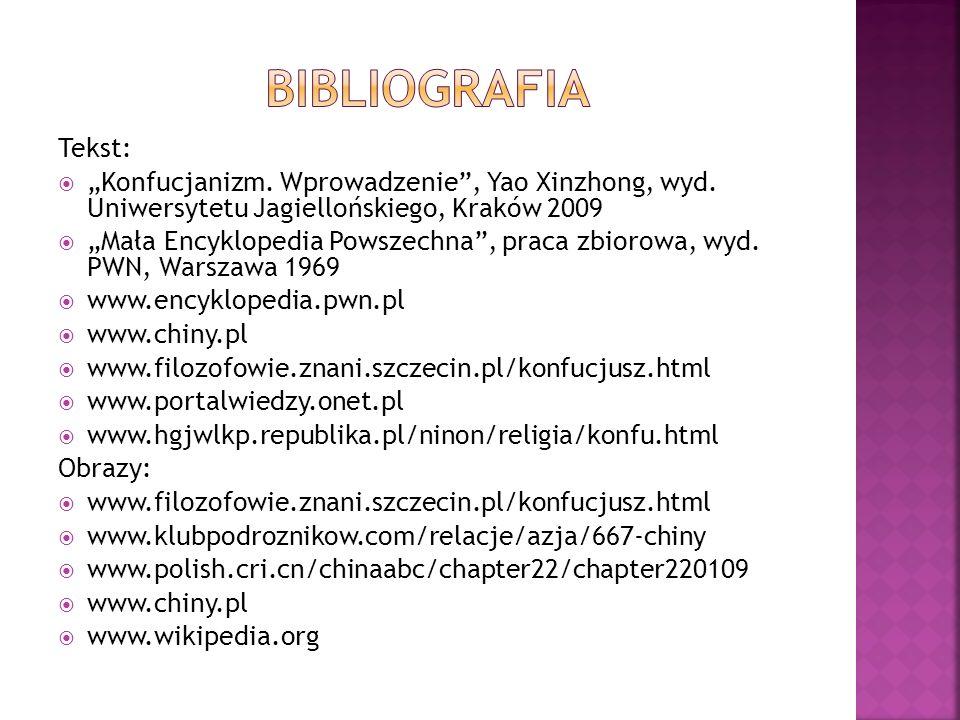 """Bibliografia Tekst: """"Konfucjanizm. Wprowadzenie , Yao Xinzhong, wyd. Uniwersytetu Jagiellońskiego, Kraków 2009."""