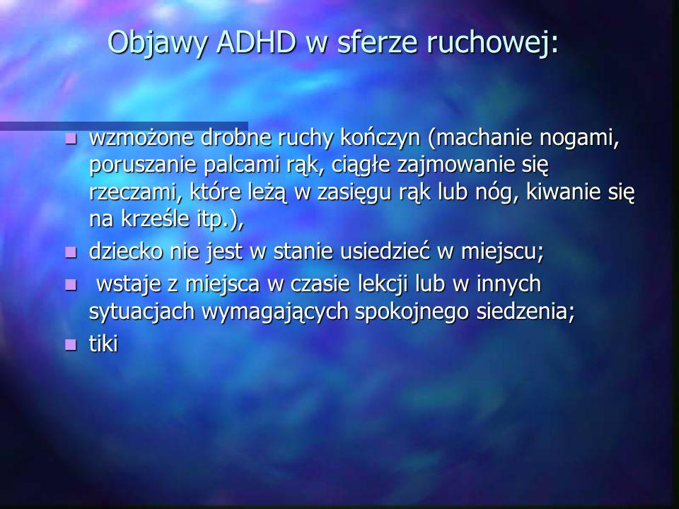 Objawy ADHD w sferze ruchowej: