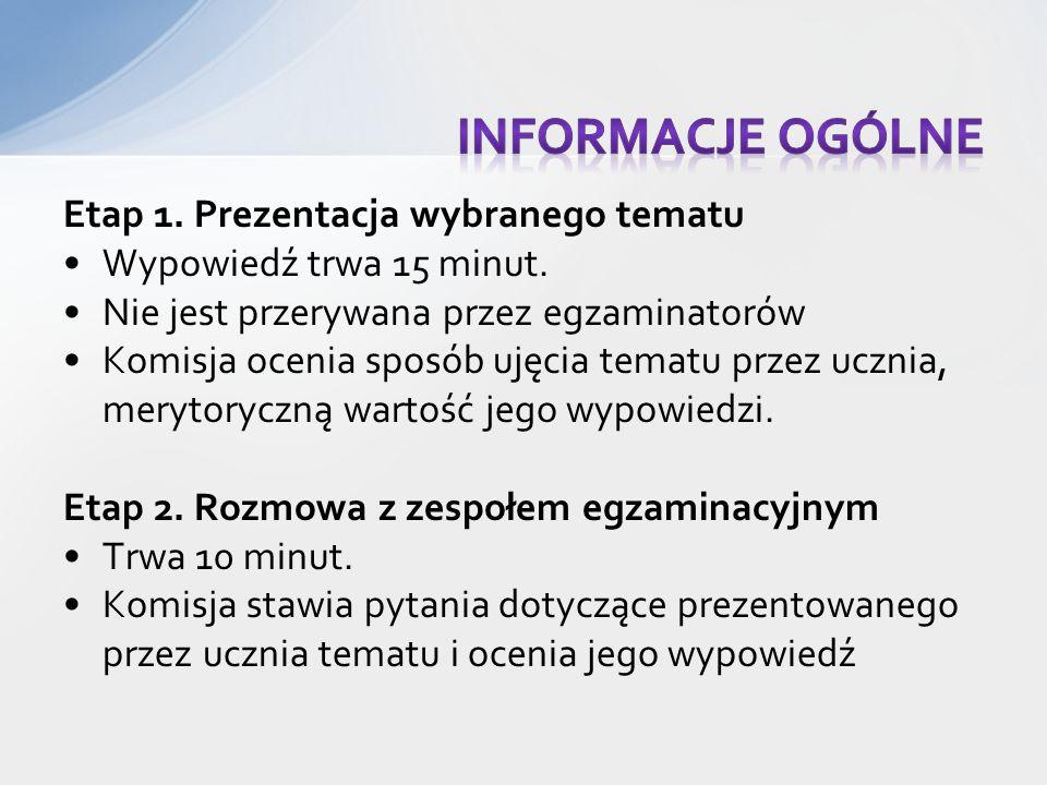 Informacje ogólne Etap 1. Prezentacja wybranego tematu