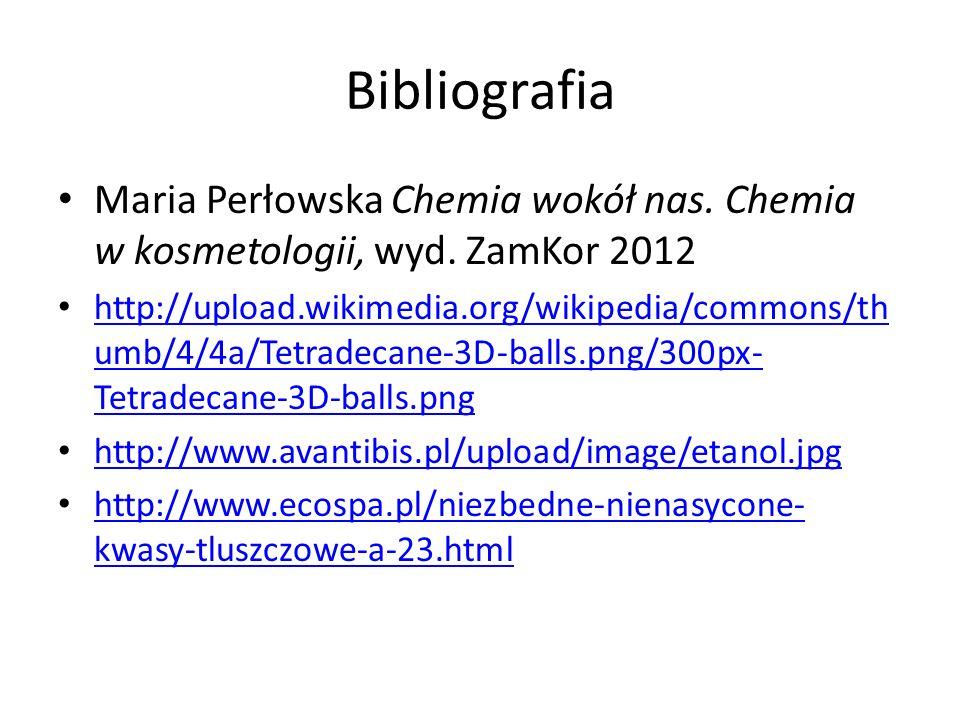 Bibliografia Maria Perłowska Chemia wokół nas. Chemia w kosmetologii, wyd. ZamKor 2012.