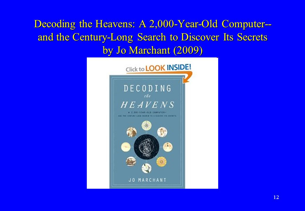 Decoding the Heavens: A 2,000-Year-Old Computer--and the Century-Long Search to Discover Its Secrets by Jo Marchant (2009)
