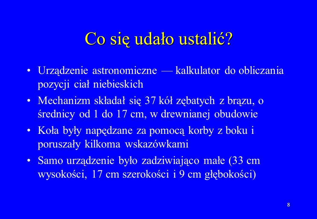 Co się udało ustalić Urządzenie astronomiczne — kalkulator do obliczania pozycji ciał niebieskich.
