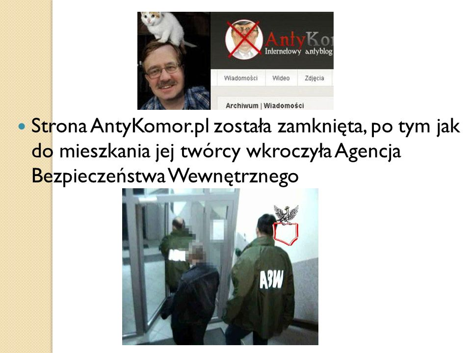 Strona AntyKomor.pl została zamknięta, po tym jak do mieszkania jej twórcy wkroczyła Agencja Bezpieczeństwa Wewnętrznego