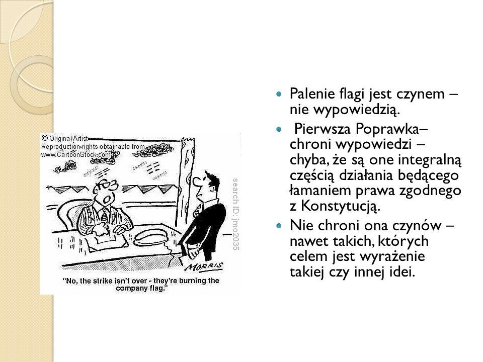 Palenie flagi jest czynem – nie wypowiedzią.