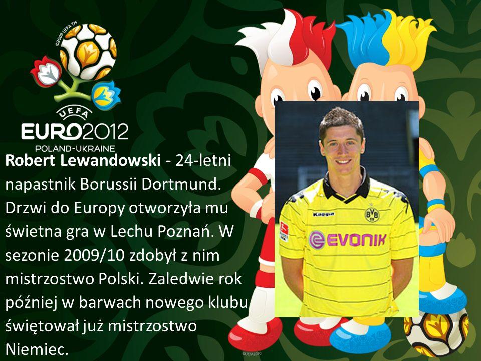 Robert Lewandowski - 24-letni napastnik Borussii Dortmund