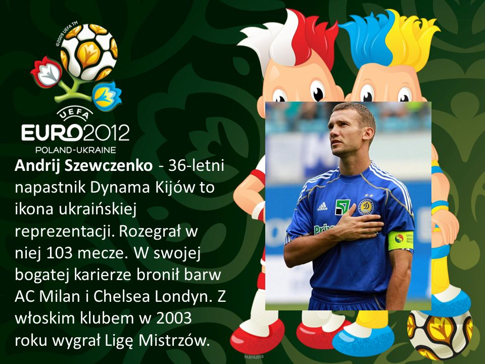 Andrij Szewczenko - 36-letni napastnik Dynama Kijów to ikona ukraińskiej reprezentacji.