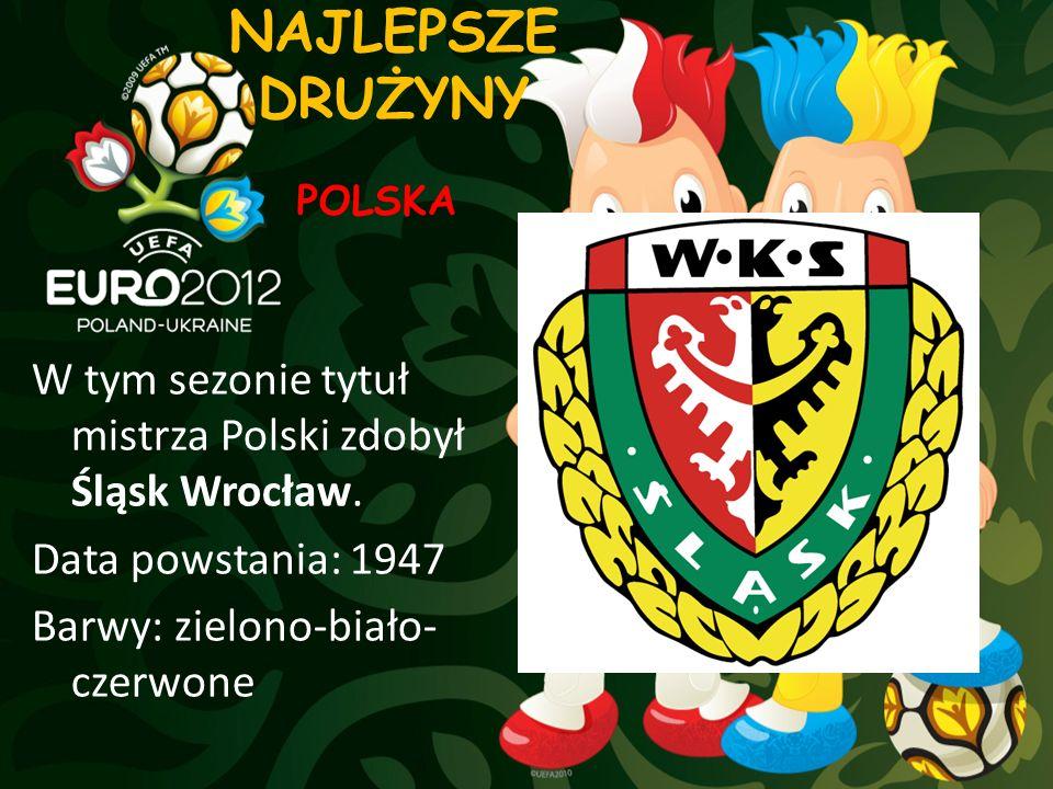 NAJLEPSZE DRUŻYNY POLSKA. W tym sezonie tytuł mistrza Polski zdobył Śląsk Wrocław.