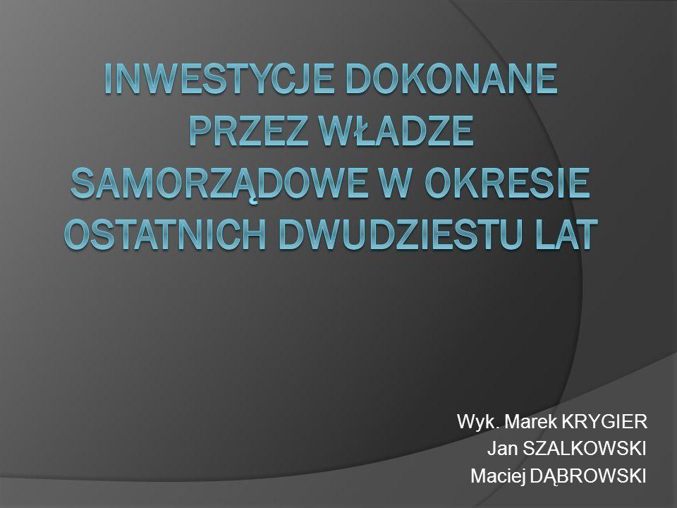 Wyk. Marek KRYGIER Jan SZALKOWSKI Maciej DĄBROWSKI