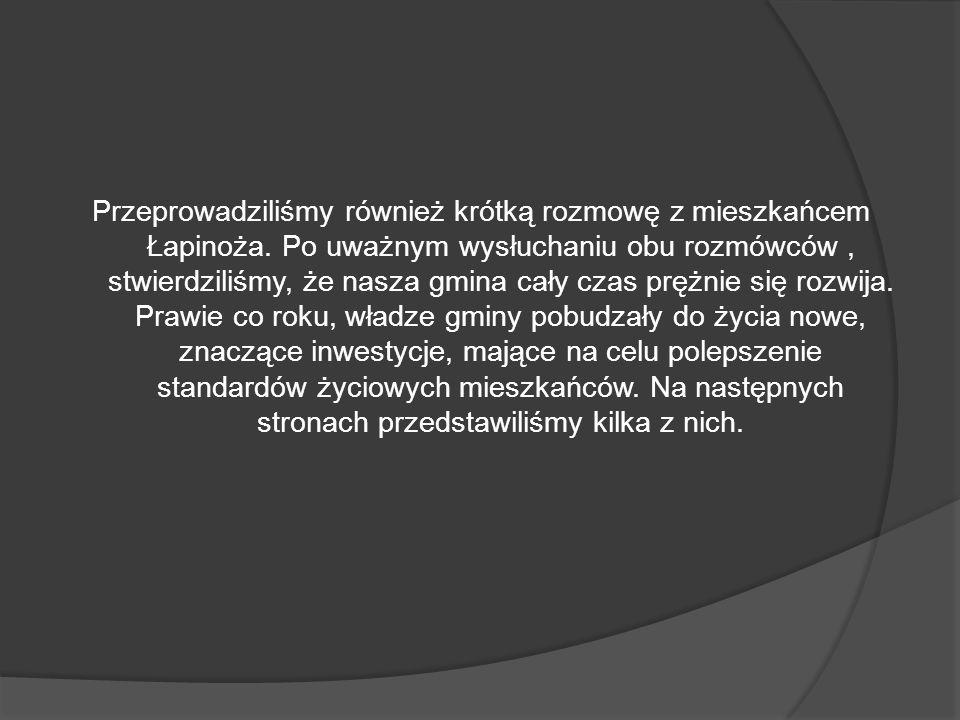 Przeprowadziliśmy również krótką rozmowę z mieszkańcem Łapinoża