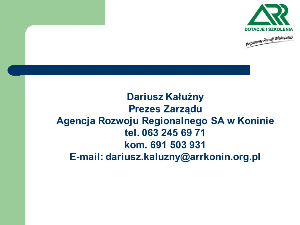 Agencja Rozwoju Regionalnego SA w Koninie tel. 063 245 69 71