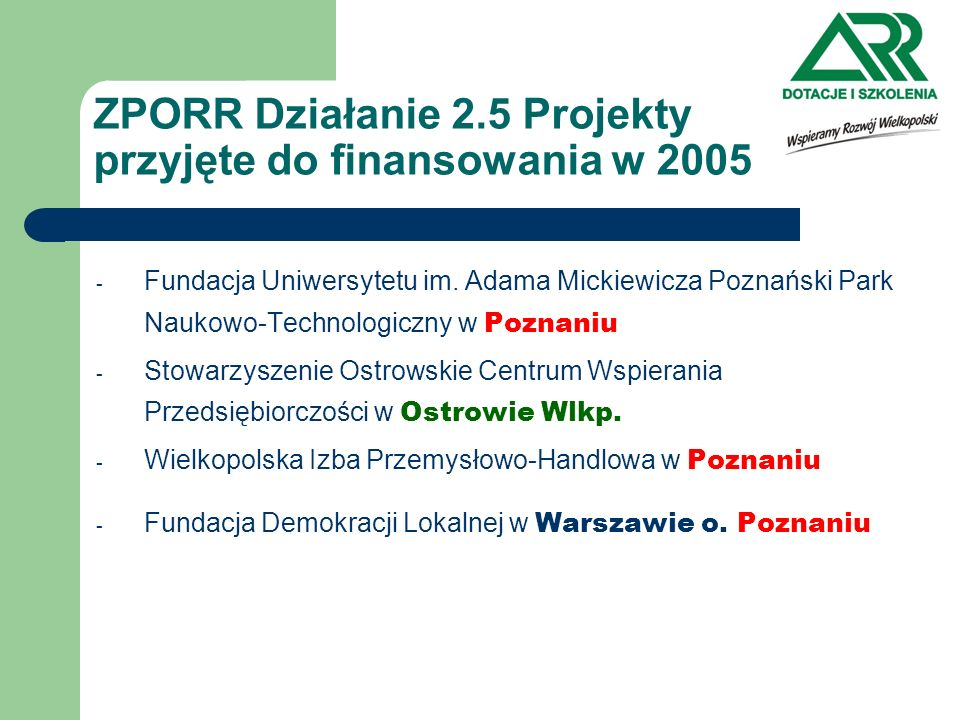 ZPORR Działanie 2.5 Projekty przyjęte do finansowania w 2005