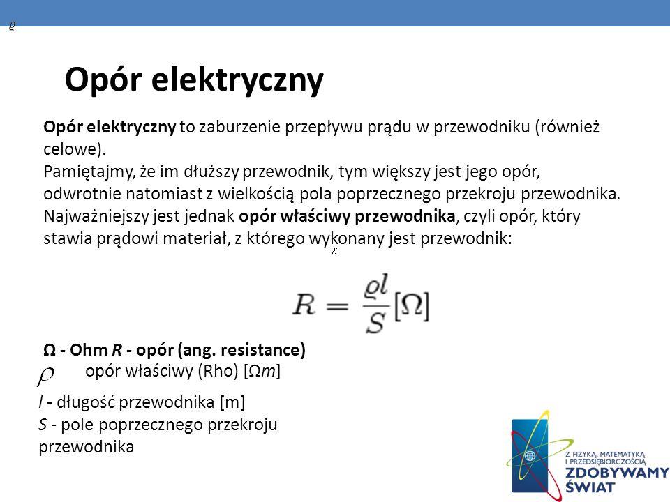 Opór elektrycznyOpór elektryczny to zaburzenie przepływu prądu w przewodniku (również celowe).