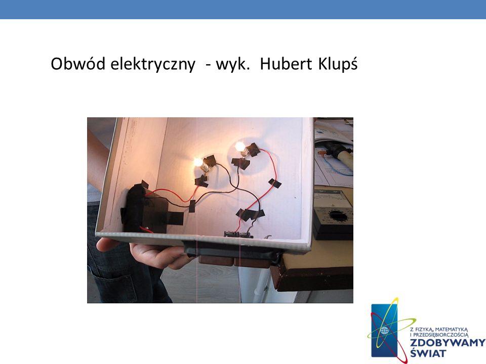 Obwód elektryczny - wyk. Hubert Klupś