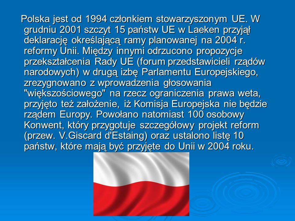 Polska jest od 1994 członkiem stowarzyszonym UE