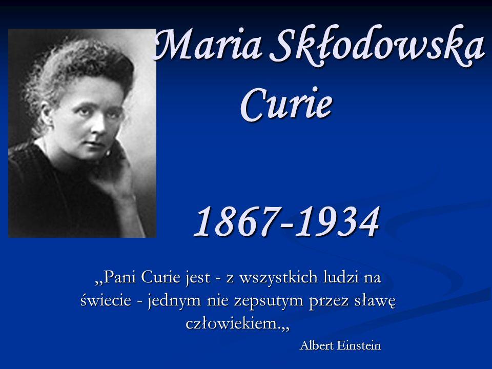 Maria Skłodowska Curie 1867-1934