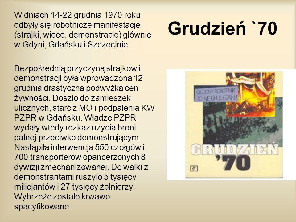 W dniach 14-22 grudnia 1970 roku odbyły się robotnicze manifestacje (strajki, wiece, demonstracje) głównie w Gdyni, Gdańsku i Szczecinie.