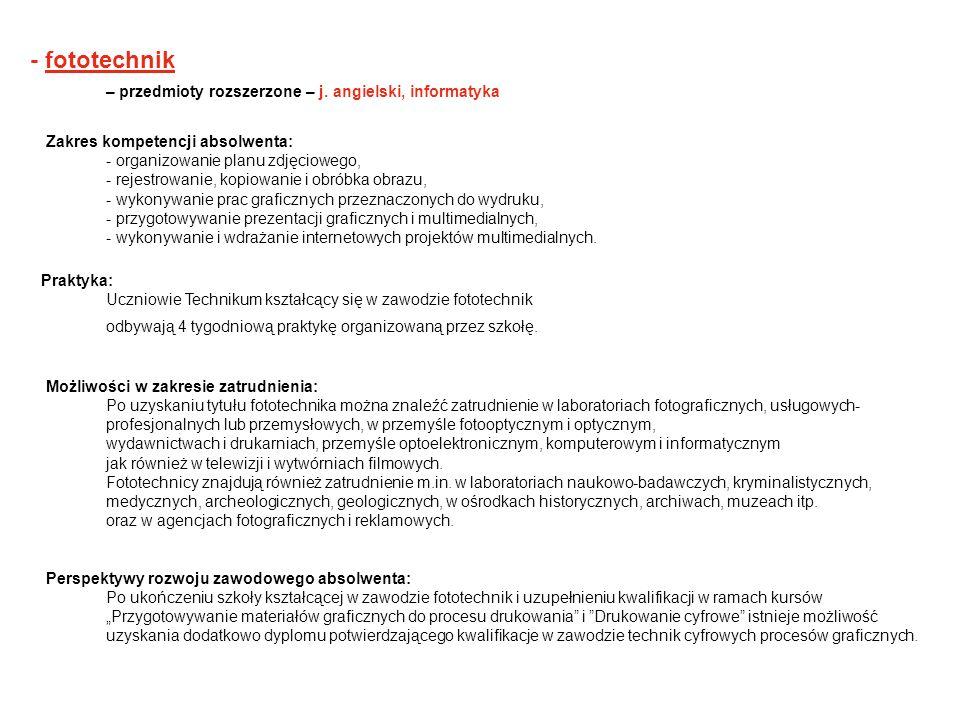 - fototechnik – przedmioty rozszerzone – j. angielski, informatyka
