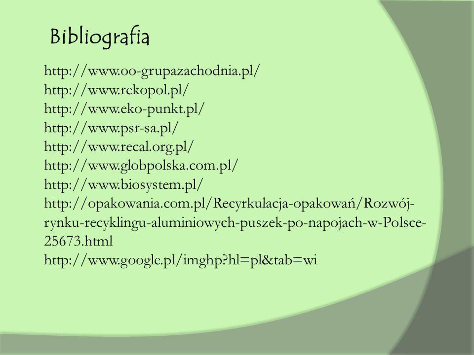 Bibliografia http://www.oo-grupazachodnia.pl/ http://www.rekopol.pl/