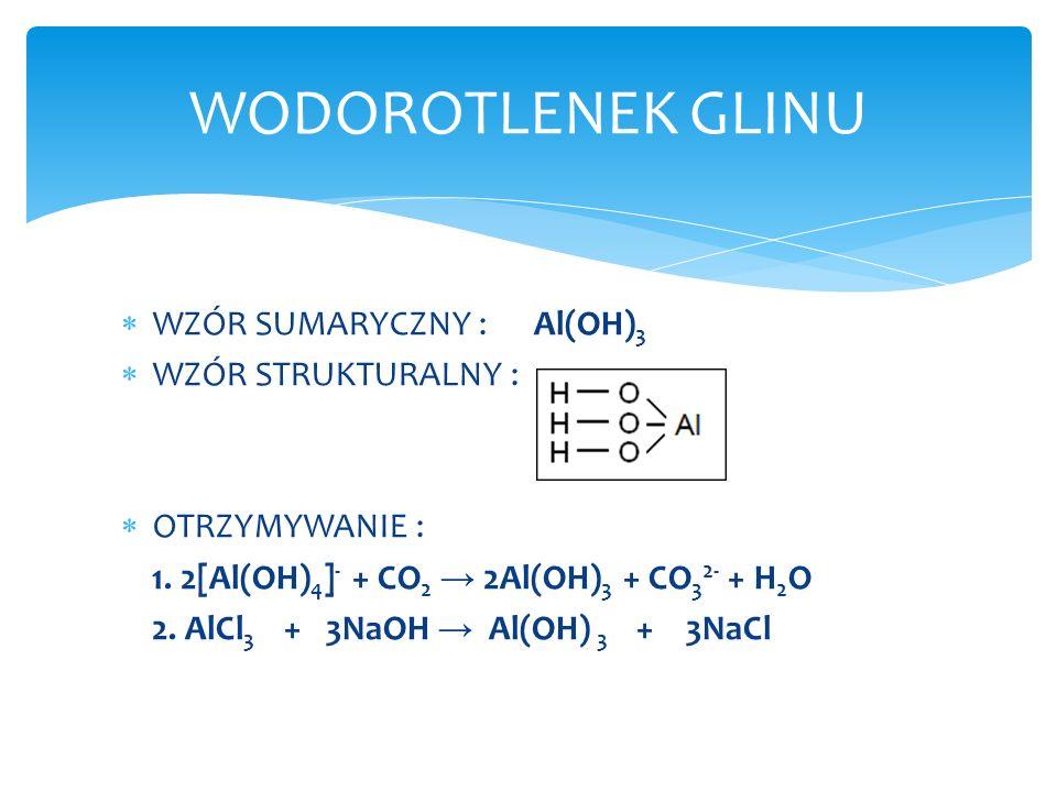 WODOROTLENEK GLINU WZÓR SUMARYCZNY : Al(OH)3 WZÓR STRUKTURALNY :