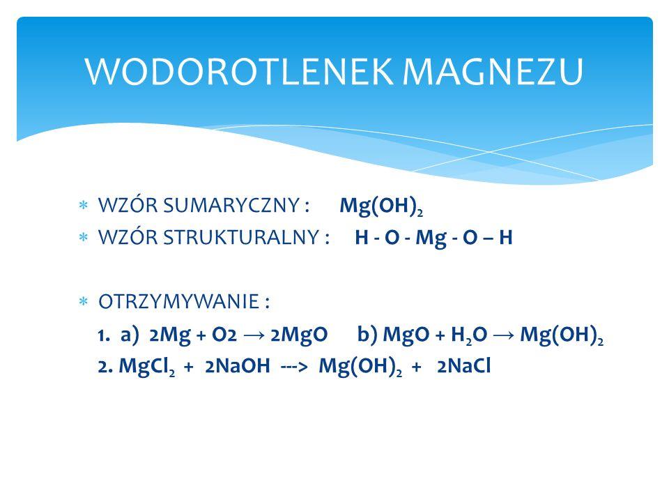 WODOROTLENEK MAGNEZU WZÓR SUMARYCZNY : Mg(OH)2