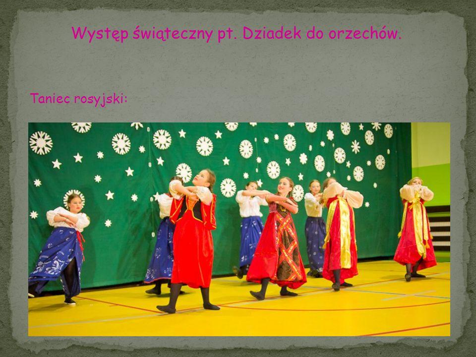 Występ świąteczny pt. Dziadek do orzechów.