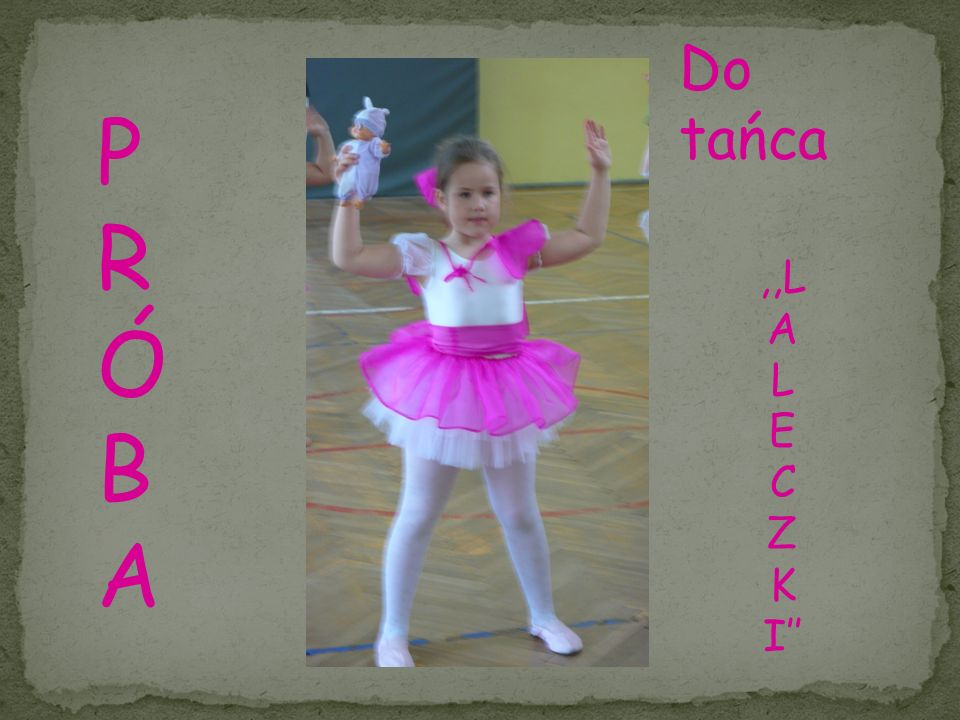 Do tańca P R Ó B A ,,L A L E C Z K I''