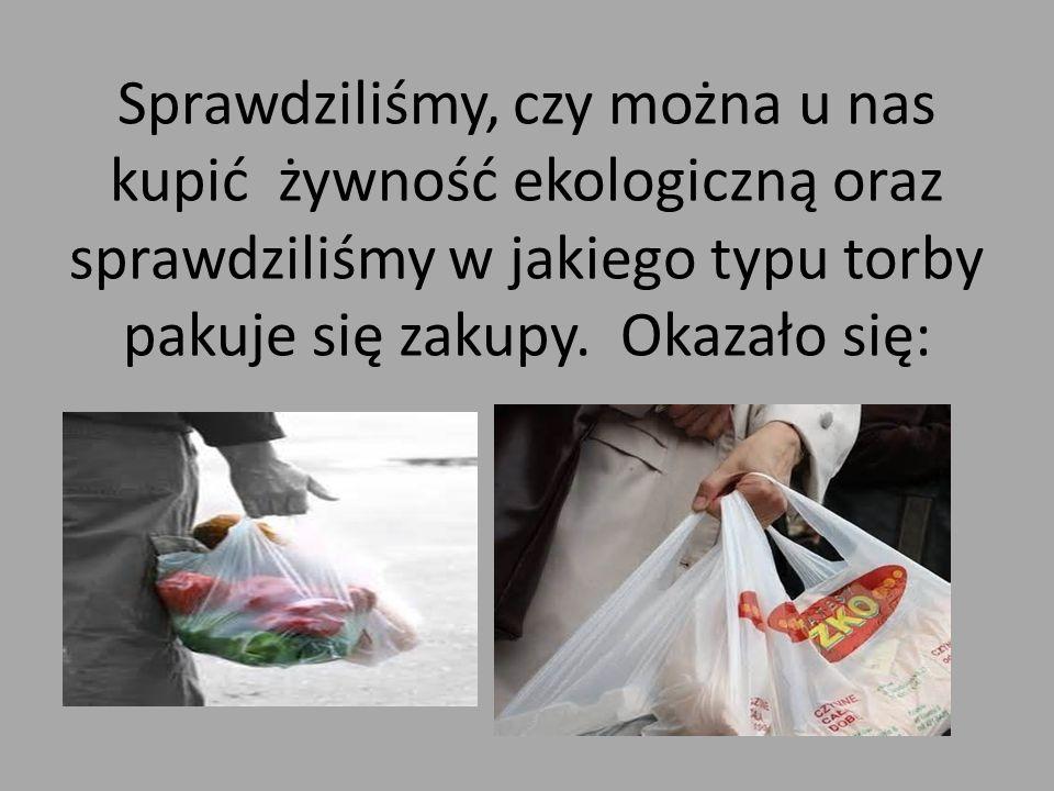 Sprawdziliśmy, czy można u nas kupić żywność ekologiczną oraz sprawdziliśmy w jakiego typu torby pakuje się zakupy.
