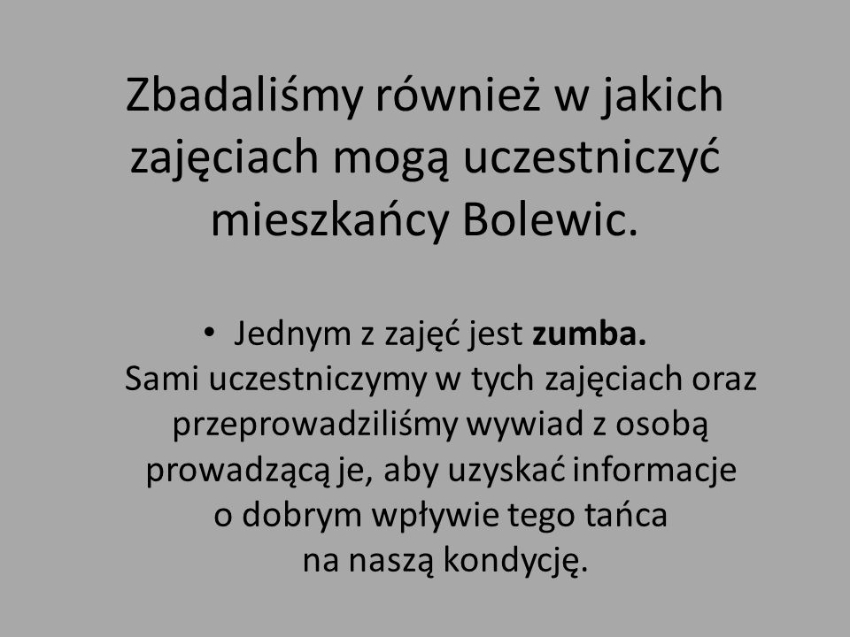 Zbadaliśmy również w jakich zajęciach mogą uczestniczyć mieszkańcy Bolewic.